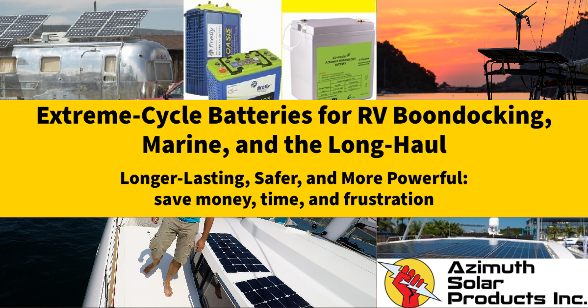 Extreme Cycle Batteries For Rv Boondocking Marine And The Long Haul Solar Energy Battery Storage News Canada